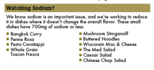 Noodles and Company has a whole separate section of their nutrition information dedicated to low sodium